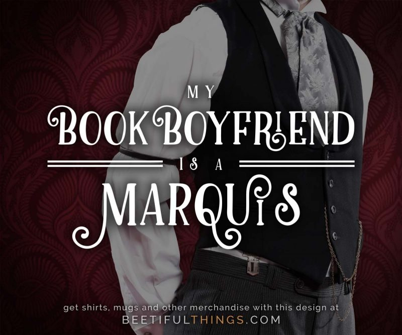My Book Boyfriend Is A Marquis