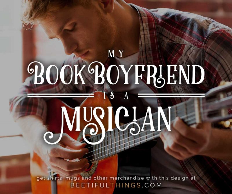 My Book Boyfriend Is A Musician