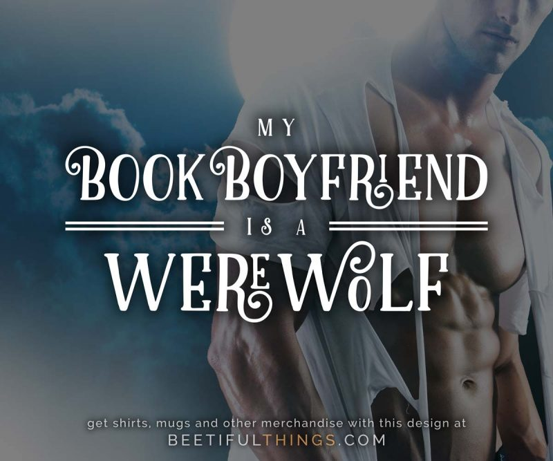 My Book Boyfriend Is A Werewolf