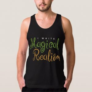 I Write Magical Realism Shirt (men's)