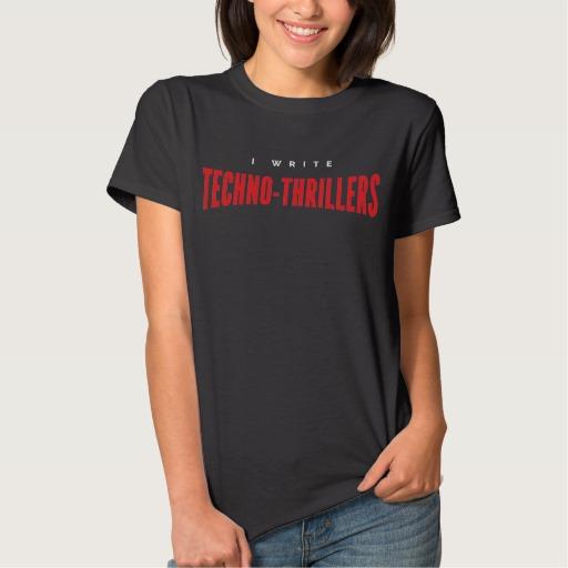 I Write Techno-thrillers Shirt (women's)