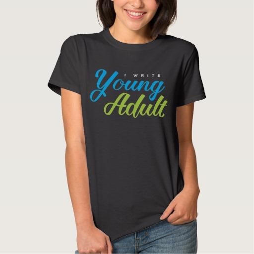 I Write Young Adult Shirt (women's)