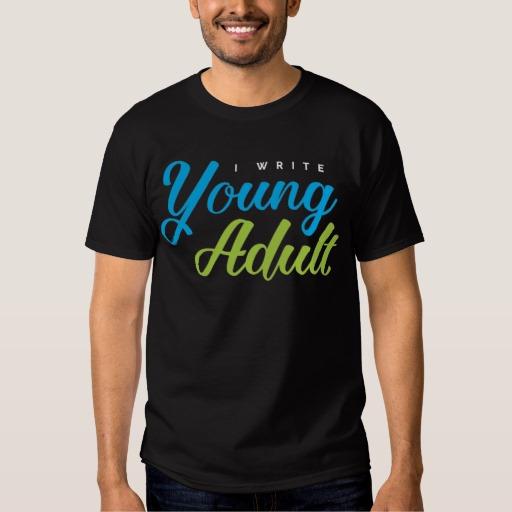 I Write Young Adult Shirt (men's)