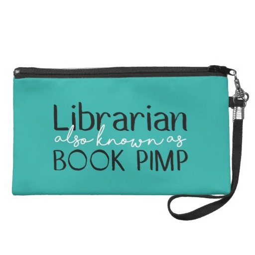 Librarian Also Known As Book Pimp Teal Wristlet Purse