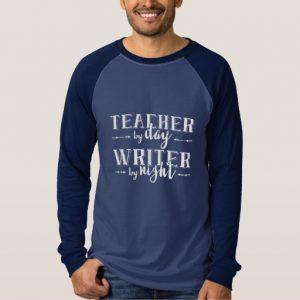 Teacher by Day, Writer by Night Shirt (men's white design)