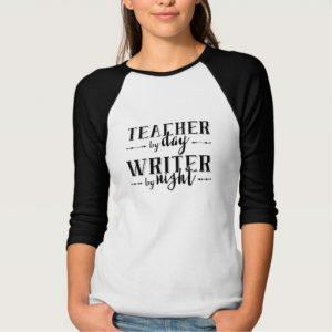 Teacher by Day, Writer by Night Shirt (women's black design)
