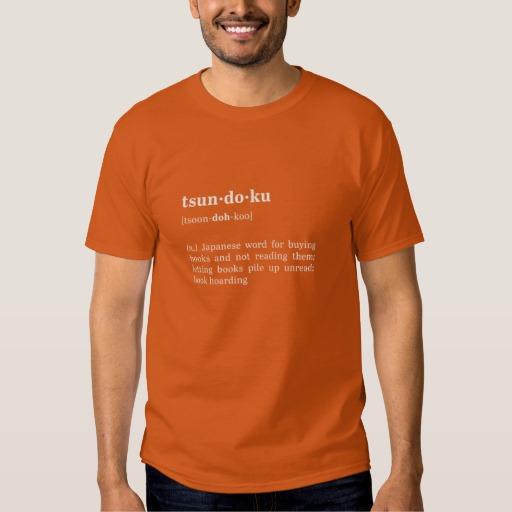 Tsundoku Definition and Pronunciation Shirt (men's white design)