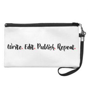 Write. Edit. Publish. Repeat. Wristlet