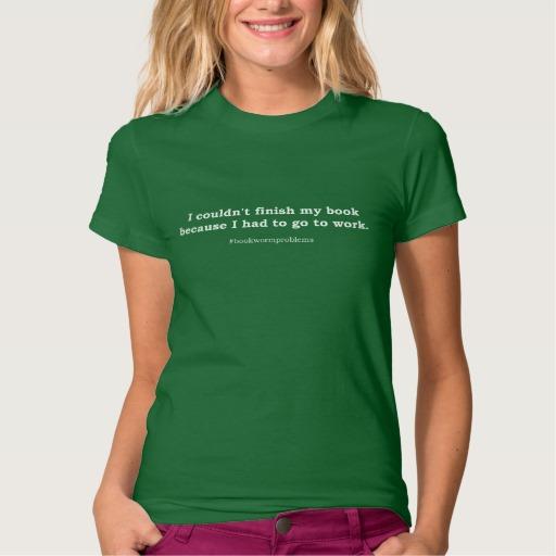 #bookwormproblems 06 Shirt (white design)