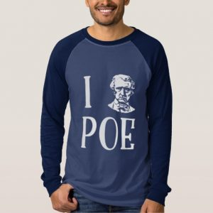 I [Edgar Allan Poe] Poe Shirt (men's white design)