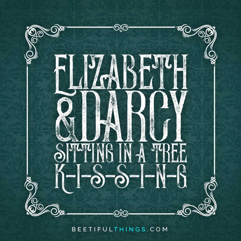 Elizabeth and Darcy Sitting in a tree, K-I-S-S-I-N-G
