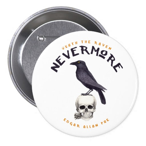 Quoth the Raven Nevermore - Edgar Allan Poe Button