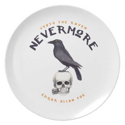 Quoth the Raven Nevermore - Edgar Allan Poe Dinner Plate