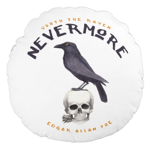 Quoth the Raven Nevermore - Edgar Allan Poe Pillow