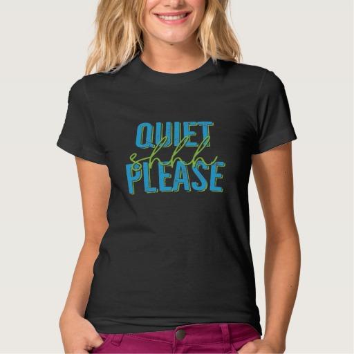 Shhh Quiet Please Shirt (blue/green)