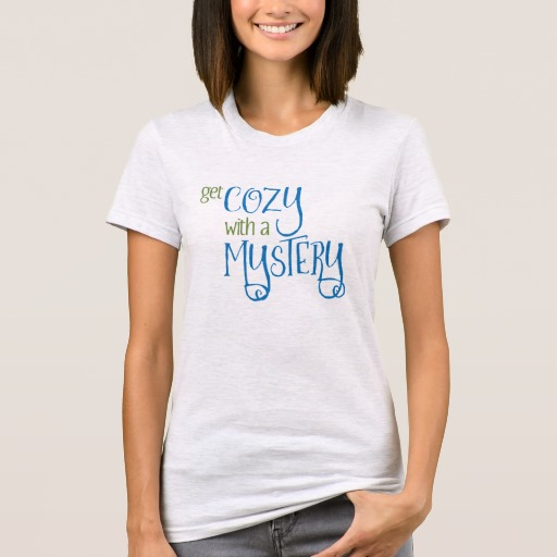 Get Cozy with a Cozy Mystery Woman's Shirt (colored design)