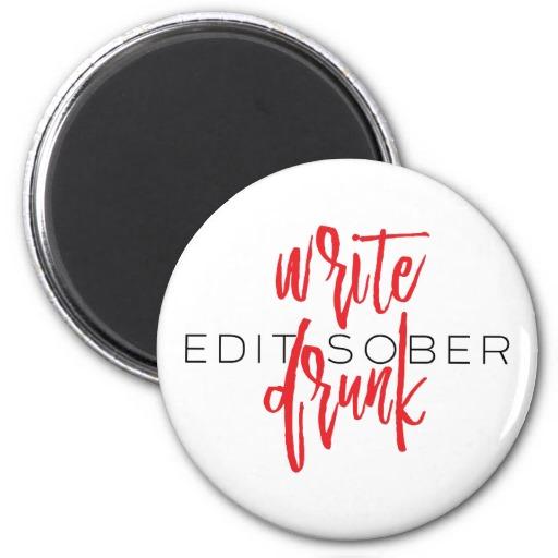Write Drunk Edit Sober Magnet (red and black)