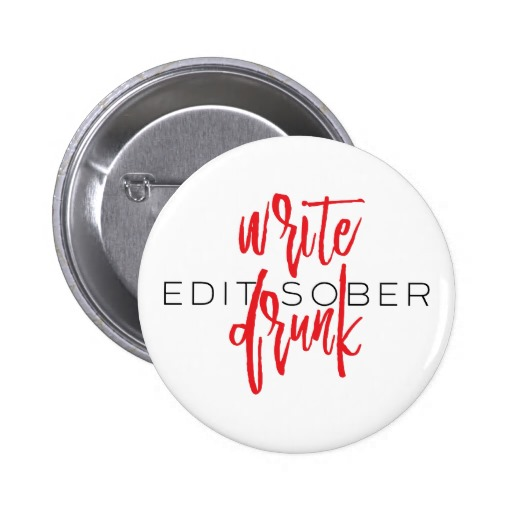 Write Drunk Edit Sober Button (red and black)
