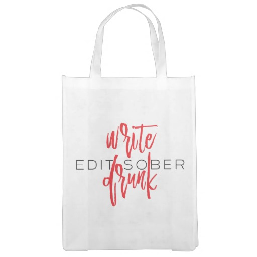 Write Drunk Edit Sober Grocery Bag
