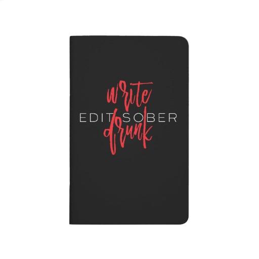 Write Drunk Edit Sober Journal