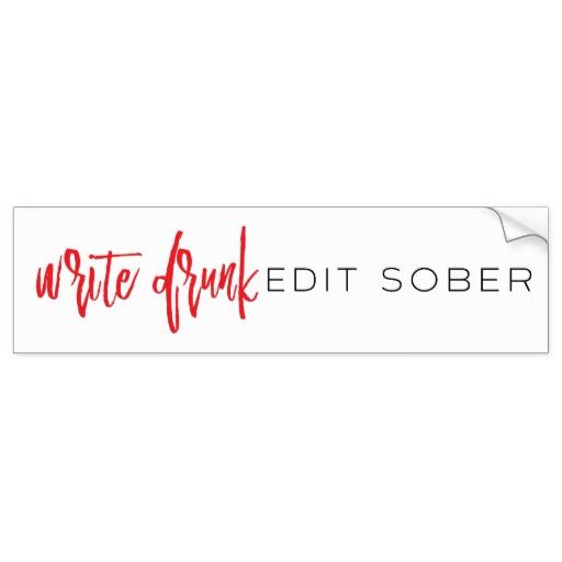 Write Drunk Edit Sober Bumper Sticker (red and black)
